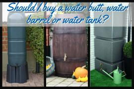 Should I buy a water butt, water barrel or water tank?