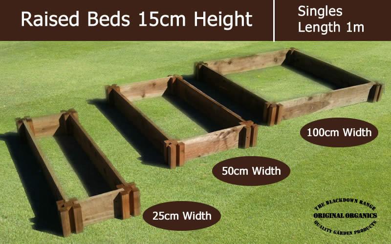 15cm High Single Raised Beds - Blackdown Range - 50cm Wide